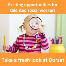 Take a fresh look at Dorset. Exciting opportunities for talented social workers.